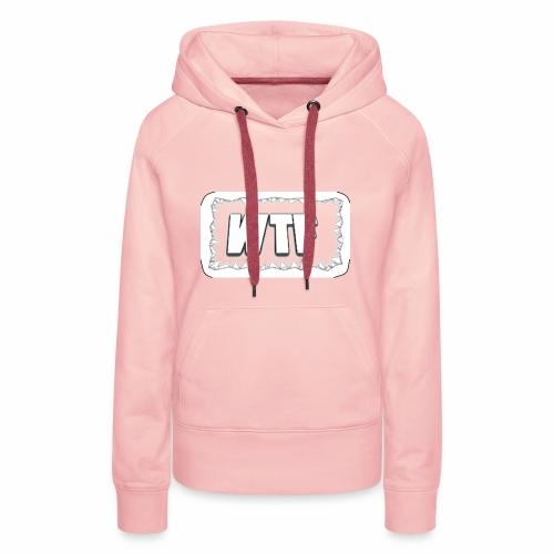 WTF - Frauen Premium Hoodie