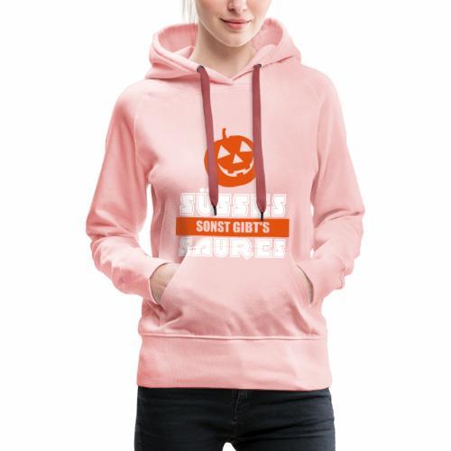 Süßes sonst gibts saures Kürbis Halloween - Frauen Premium Hoodie