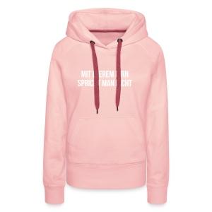 Mit Leerem Hirn - Frauen Premium Hoodie
