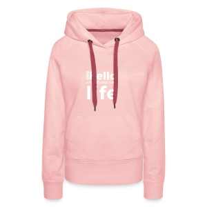 one hello can change your life - Women's Premium Hoodie