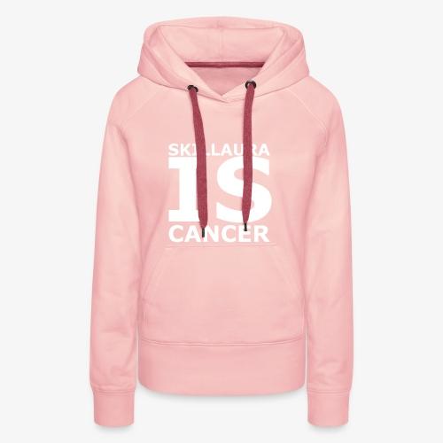 Skillaura is Cancer - Frauen Premium Hoodie