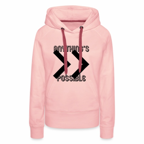Future Clothing - Anything's Possible (Black) - Women's Premium Hoodie