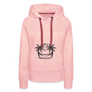 Home is where you clip it - Women's Premium Hoodie
