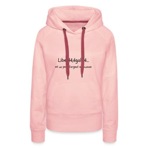 liberté,égalité... - Sweat-shirt à capuche Premium pour femmes