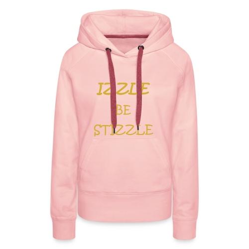 izzlebestizzle - Frauen Premium Hoodie