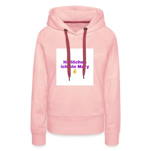 Hallöchen ich bin Mary Shirt - Frauen Premium Hoodie