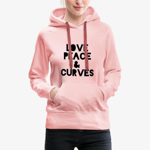 LOVE PEACE & CURVES T SHIRT - Frauen Premium Hoodie