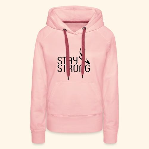STAY STRONG - Frauen Premium Hoodie