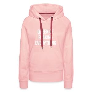 Queen of f***** everything - Frauen Premium Hoodie