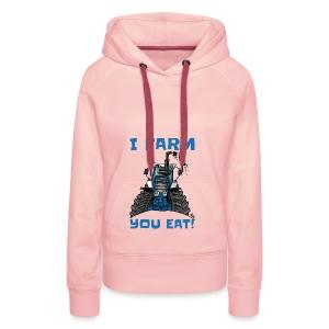 I farm you eat blauw - Vrouwen Premium hoodie