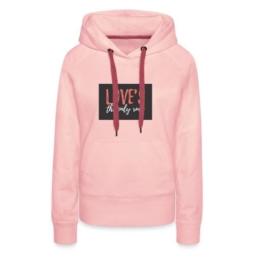 Love is the only rule - Frauen Premium Hoodie