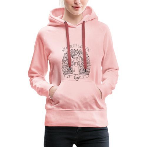 NIE MOGĘ BEZ SIEBIE ŻYĆ - SIMPLE - Bluza damska Premium z kapturem