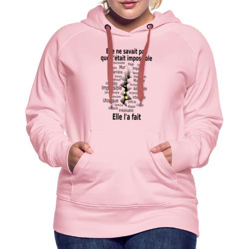 Impossible et fait Femme brèche Fond Clair - Sweat-shirt à capuche Premium pour femmes
