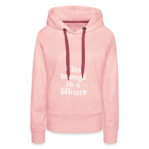 This belongs to a Wizard - Women's Premium Hoodie