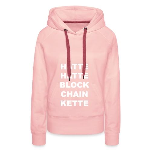 HÄTTE HÄTTE BLOCK CHAIN KETTE - Frauen Premium Hoodie