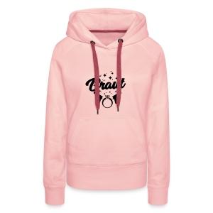Braut - JGA T-Shirt - JGA Shirt - Team Braut - Frauen Premium Hoodie