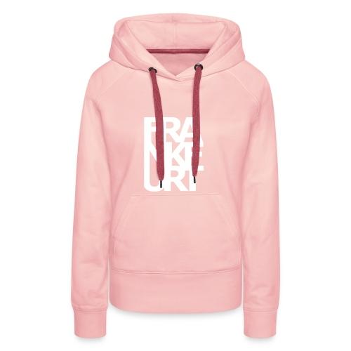 Frankfurt - Frauen Premium Hoodie