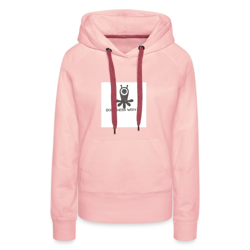 Dont mess whith me logo - Women's Premium Hoodie