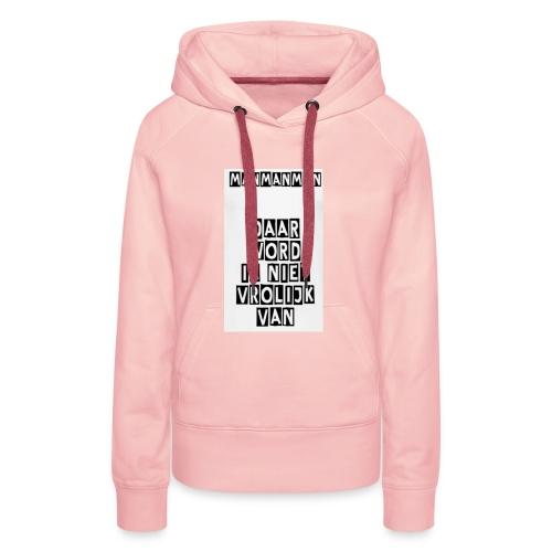 ManManMan - Vrouwen Premium hoodie