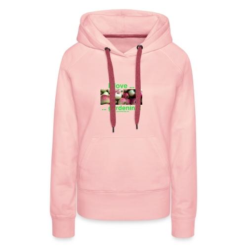 Äpfel - I love gardening! - Frauen Premium Hoodie