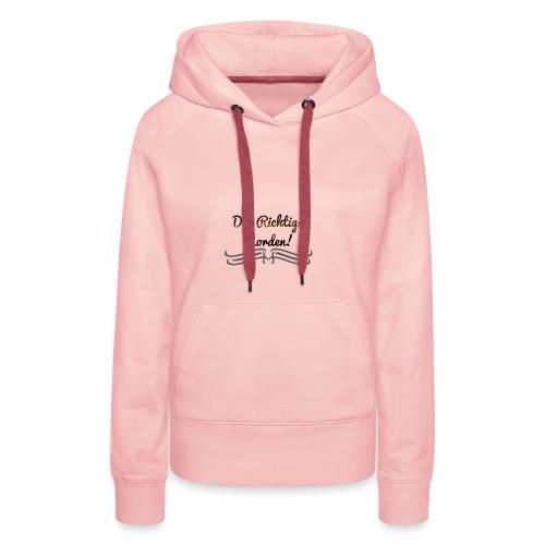 Der Richtige Norden! - Frauen Premium Hoodie
