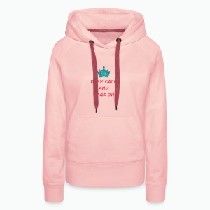 KEEP CALM AND RAGE ON - Women's Premium Hoodie