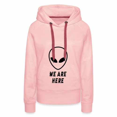 Alien Were Here - Women's Premium Hoodie