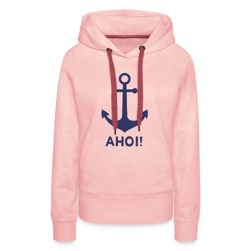 Anker Ahoi - Frauen Premium Hoodie