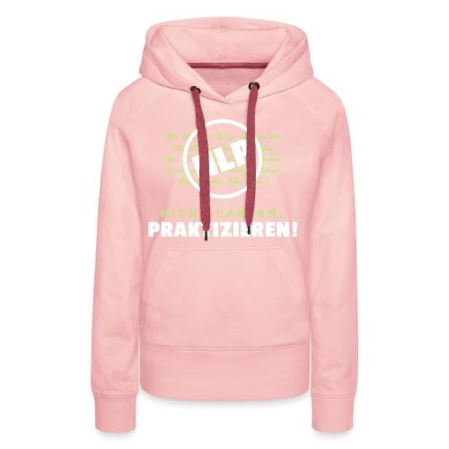 NLP - Nicht labern, praktizieren! - Frauen Premium Hoodie