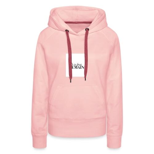 Je le ferai demain cadeau - Sweat-shirt à capuche Premium pour femmes