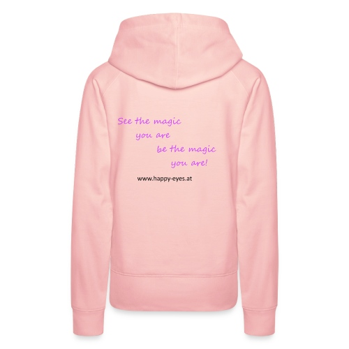 See the magic you are - be the magic you are! - Frauen Premium Hoodie