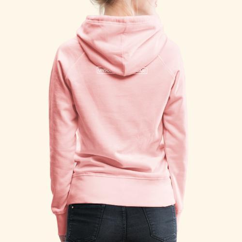 UNSCHUBLADISIERBAR! - Frauen Premium Hoodie