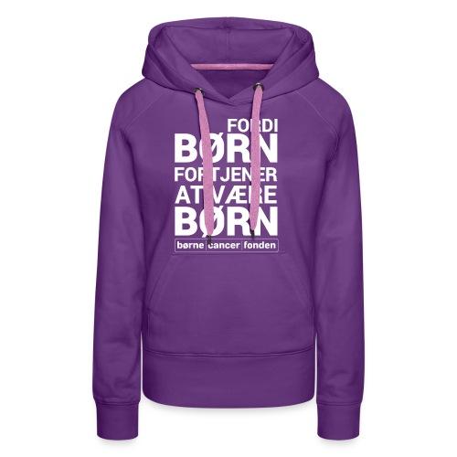 born_fortjener_at_vaere_born_hvid_alternativ - Dame Premium hættetrøje