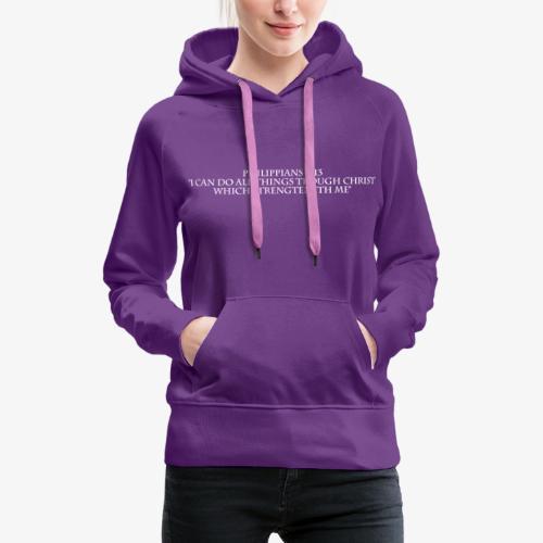 Philippians 4:13 white lettered - Vrouwen Premium hoodie