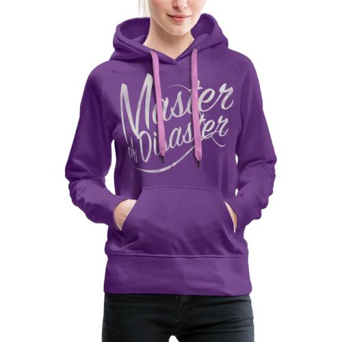 Master of Disaster - Felpa con cappuccio premium da donna