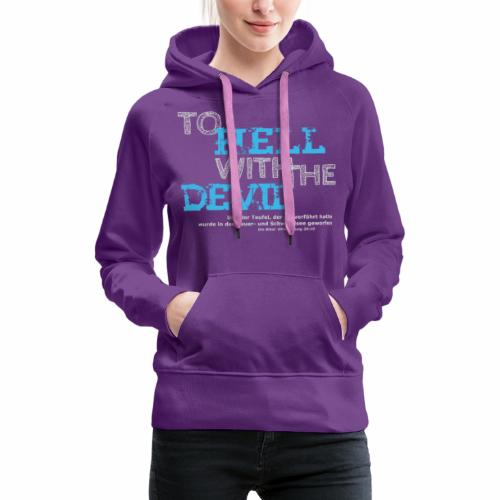 to hell with the devil blau - Frauen Premium Hoodie