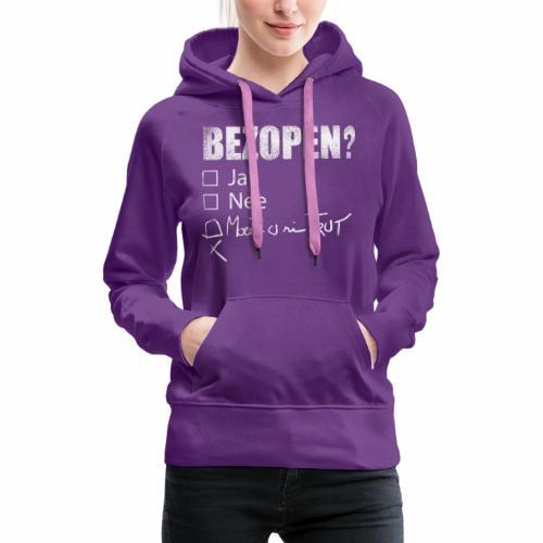 Bezopen? - Vrouwen Premium hoodie