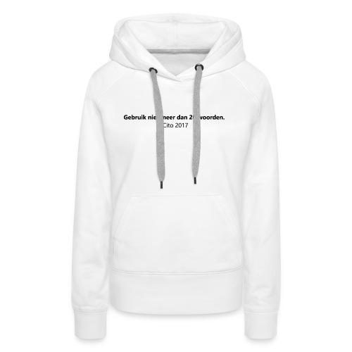 Gebruik niet meer dan 20 woorden - Vrouwen Premium hoodie