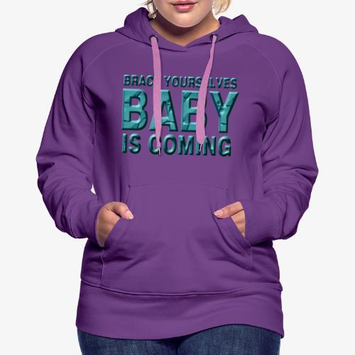 Baby is coming - Sudadera con capucha premium para mujer