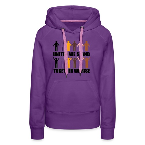 United We Stand. Together We Rise! - Women's Premium Hoodie