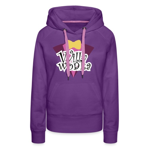willy wodka - Frauen Premium Hoodie