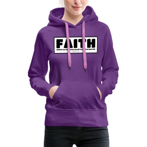 Faith - Faith, hope, and love - Women's Premium Hoodie