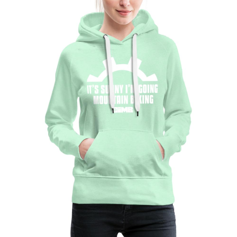 It's Sunny I'm Going Mountain Biking - Women's Premium Hoodie - light mint