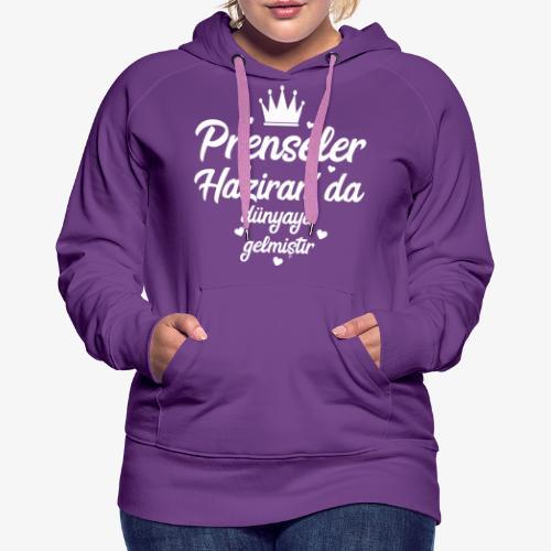 Echte Prinzessinnen werden im Juni geboren - Frauen Premium Hoodie