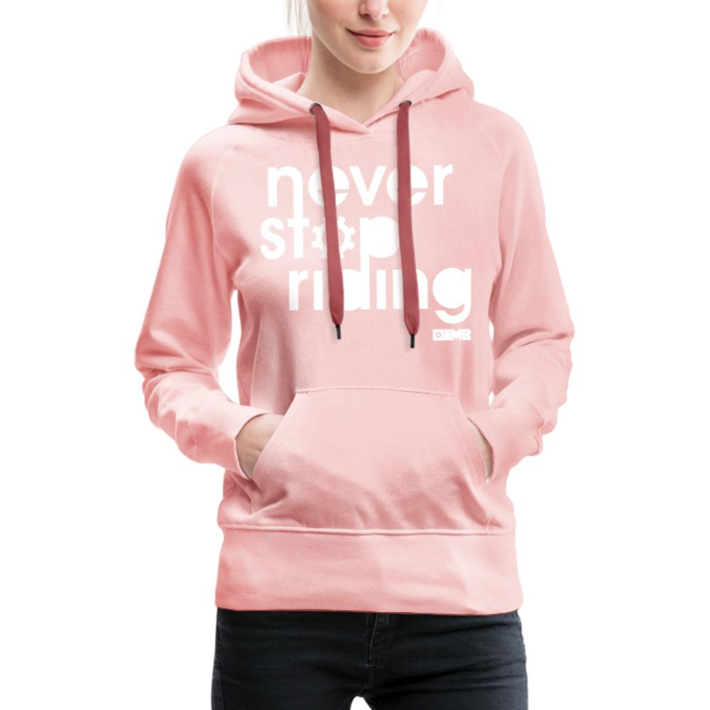Never Stop Riding - Women's Premium Hoodie - crystal pink