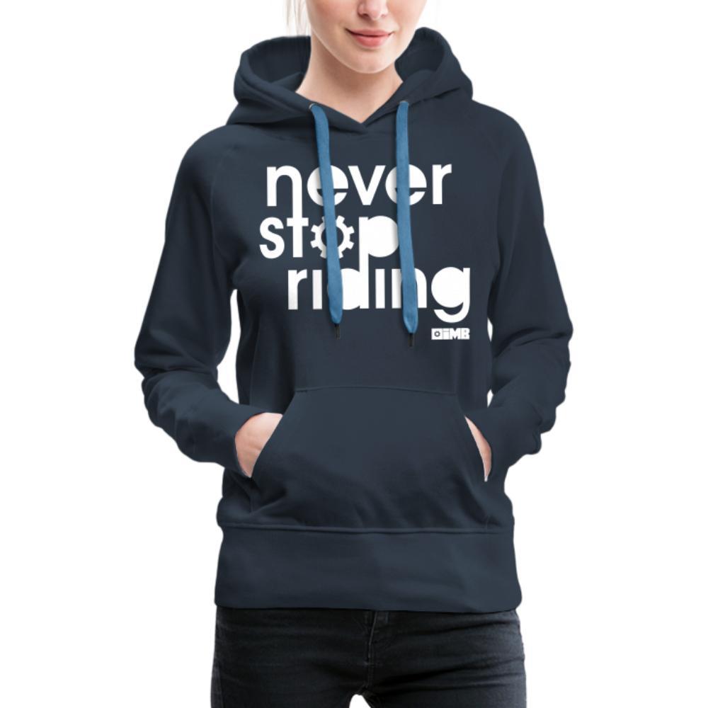 Never Stop Riding - Women's Premium Hoodie - navy