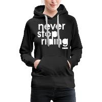 Never Stop Riding - Women's Premium Hoodie - black