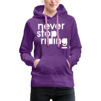Never Stop Riding - Women's Premium Hoodie - purple