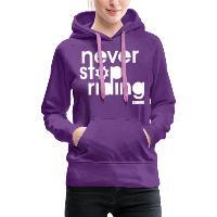 Never Stop Riding - Women's Premium Hoodie purple