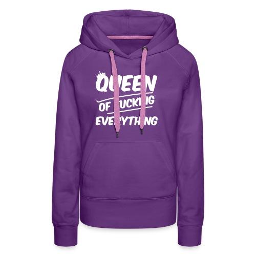 Queen of Fuck - Frauen Premium Hoodie